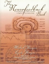 The Neurofeedback Book Thompson, Michael and Thompson, Lynda - $64.35