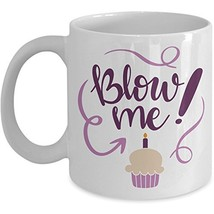 Happy Birthday Coffee Mug - Funny Naughty Novelty Gift Idea - Ceramic 11... - $14.95+