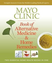 Mayo Clinic Book of Alternative Medicine & Home Remedies: Two Essential ... - $7.99