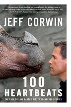 100 Heartbeats: The Race to Save Earth's Most Endangered Species [Paperback] Cor image 2