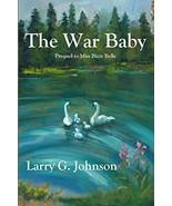 The War Baby [Paperback] Johnson, Larry G. - $10.44