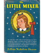 The Little Mixer 1945 Lillian Nicholson Shearon Christmas Hardcover Dust... - $9.89