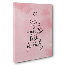 Pink Watercolor Sisters Make The Best Friends Canvas Wall Art