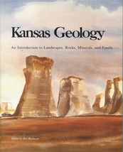 Kansas Geology: An Introduction to Landscapes, Rocks, Minerals, and Fossils - $17.95