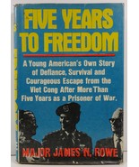 Five Years to Freedom by Major James N. Rowe - $34.99