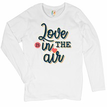 Love Is in the Air Women's Long Sleeve T-shirt Romantic Valentine's Day ... - $15.01+
