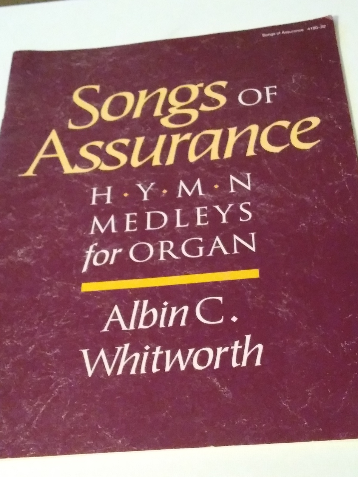 Songs of Assurance Hymn Melodies for Organ Albin C. Whitworth