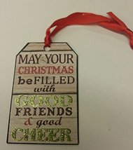 Giftcraft Christmas Tag Ornament (May your Christmas be filled with good friends - $4.95