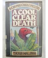 A Cool Clear Death by Tucker Halleran-1st Ed./DJ 1984 A Cam MacCardle My... - $7.66