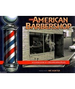 THE AMERICAN BARBERSHOP A Closer Look At A Disappearing Place 2004 Edition - $31.50