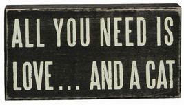 "All You Need is Love ... and a Cat Box Sign Primitives by Kathy  5"" x 2.50"" - $10.95"