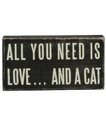 """All You Need is Love ... and a Cat Box Sign Primitives by Kathy  5"""" x 2.50"""" - $10.95"""