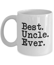 Funny Mug-Best Uncle Ever-Best gifts for Uncle-11oz Coffee Mug - $13.81