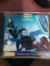 """Johnny Hoy and the Bluefish """"Trolling The Hootchy"""" cd - $7.00"""