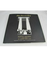 Peter Paul and Mary Fifty Years SIGNED by Noel Paul Stookey  34656 HC DJ - $74.24