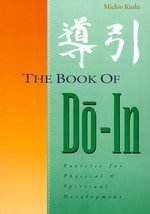 The Book of Do-In: Exercise for Physical and Spiritual Development Michi... - $25.00