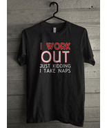 I Workout Just Kidding I Take Naps Men's T-Shirt - Custom (5126) - $19.12+