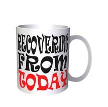 RECOVERING FROM TODAY Funny Novelty New 11oz Mug i66 - $203,52 MXN