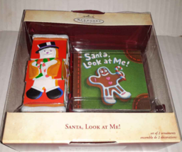 Hallmark: Santa Look At Me! Set of 2 Ornaments 2004 Snowman Gingerbread Man NIB - $3.75