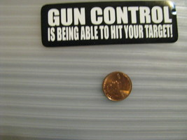 Hand made Decal sticker Gun Control is being able to hit your target sec... - $19.98