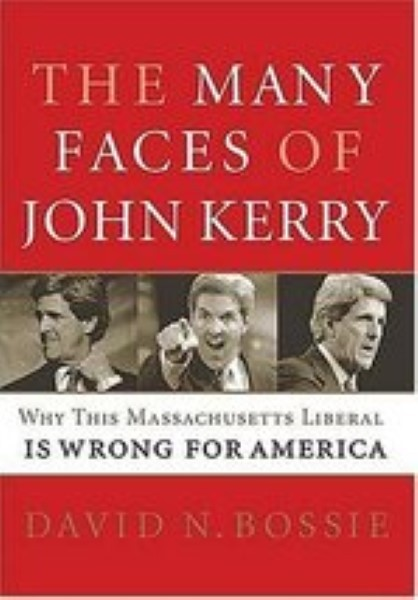 The Many Faces of John Kerry  by Bossie, David N.
