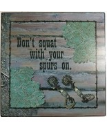 """Don't Squat With Your Spurs On  Metal Sign New in Plastic 12"""" x 12"""" FREE Shippin - $18.80"""
