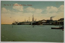 Old Divided Back Postcard 1912 Pier No. 11 Cristobal, Canal Zone, Panama  - $9.79