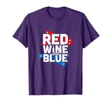 Dad Shirts - Funny July Fourth Red Wine & Blue 4th of July Wine Shirt Men - $19.95+