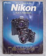 How To Sélectionnez et Usage Nikon par Shipman, Carl (1987) Livre de Poc... - $12.85