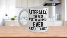 Postal Worker Mug Best Ever Literally Thank You Birthday Gift Idea Coffe... - $14.65+