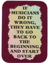 """If Musicians Do It Wrong Beginning And Start Over 3"""" x 4"""" Love Note Music Saying - $2.69"""