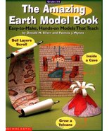 The Amazing Earth Model Book (Grades 3-6) Silver, Donald M. and Wynne, P... - $3.93