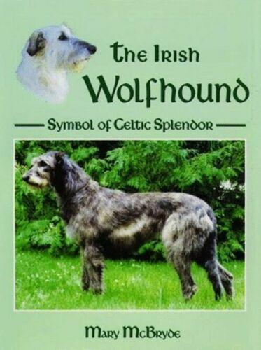 The Irish Wolfhound:  Symbol of Celtic Splendor : Mary McBryde :  VG @ZB