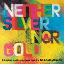 Neither Silver Nor Gold - 2 CD set