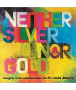 Neither Silver Nor Gold - 2 CD set - $29.98