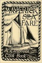 Maverick Sea Fare: A Caribbean Cook Book Carstarphen, Dee - $9.70