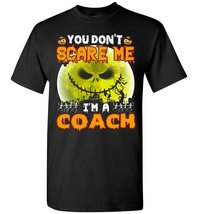 You Don't Scare Me I'm A Coach T-Shirt - $19.99+