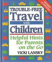 Trouble-Free Travel with Children by Vicki Lansky 1567313248 - $3.00