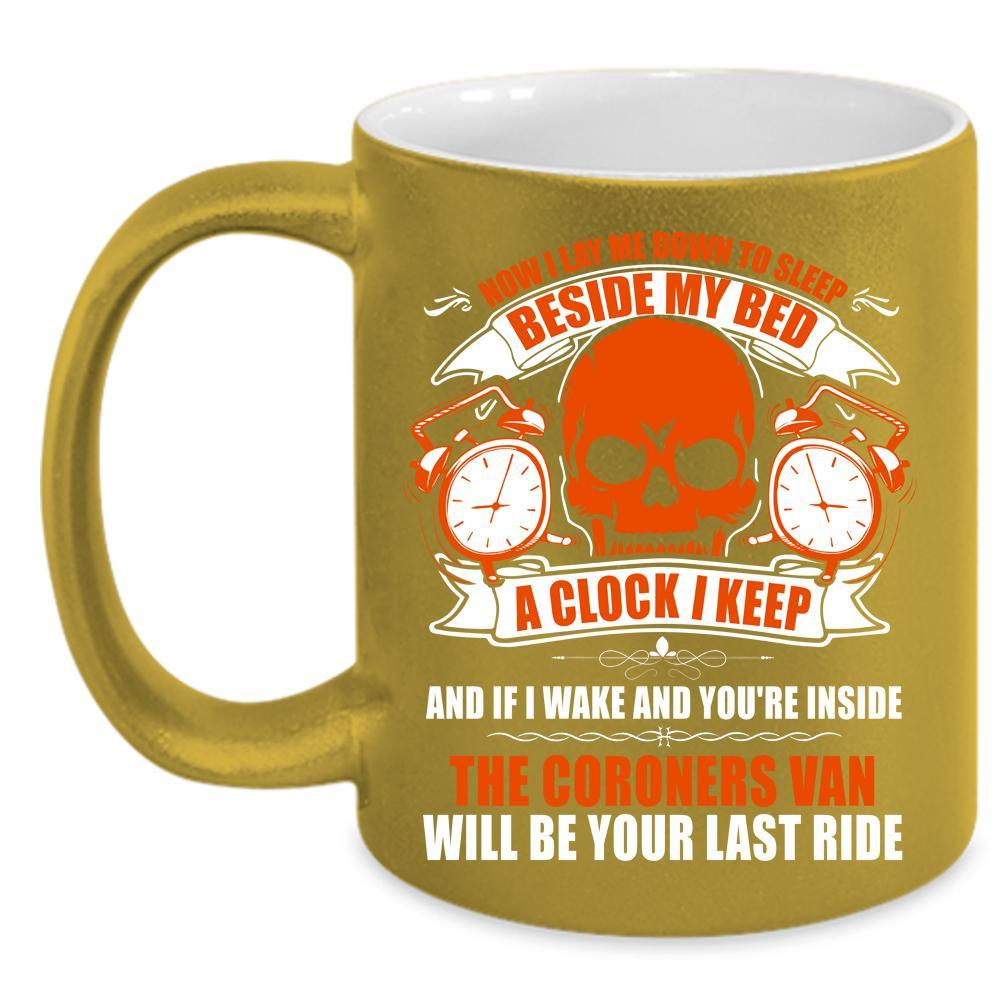 Now I Lay Me Down To Sleep Coffee Mug, The Coroners Van Coffee Cup