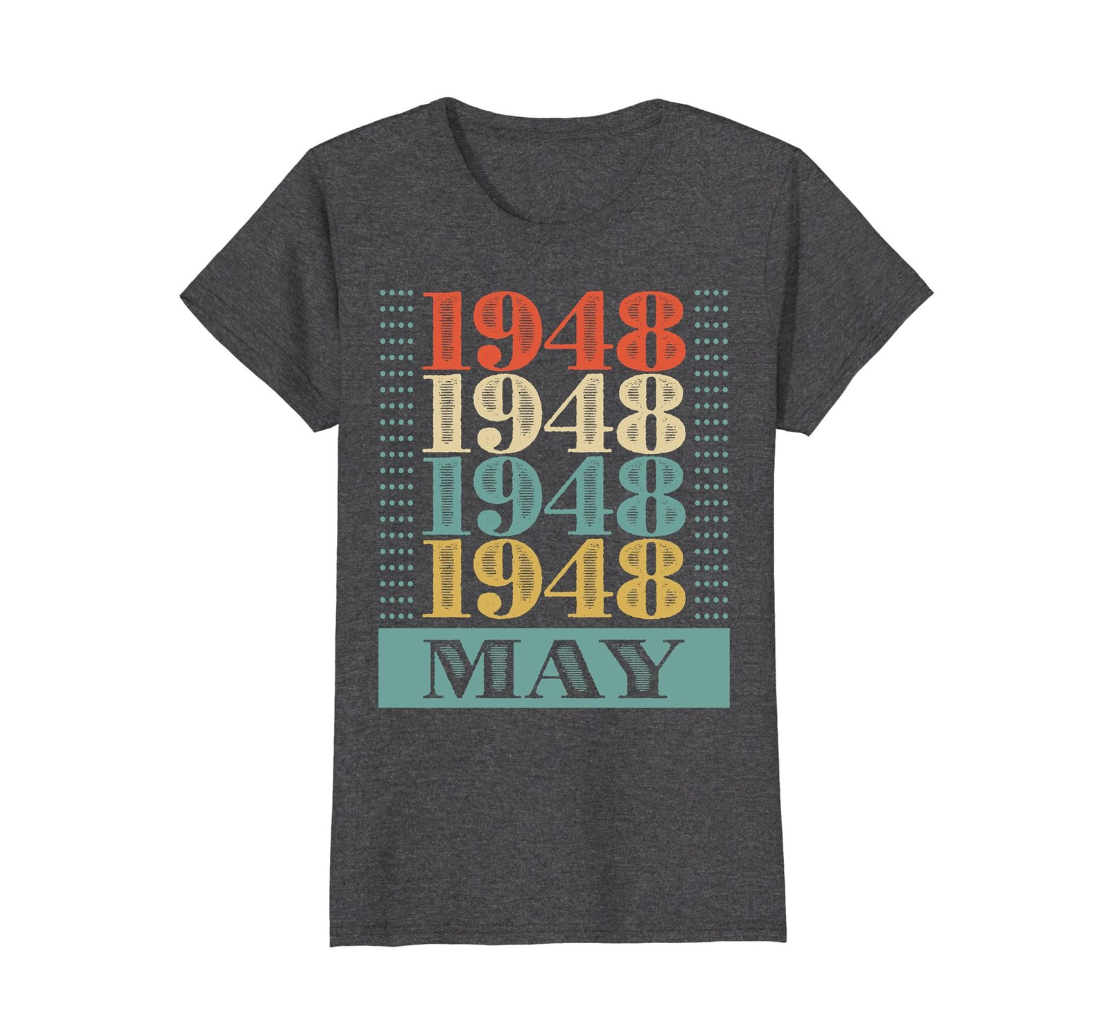 Funny Shirts - Retro Classic Vintage May 1948 70th Birthday Gift 70 yrs old Wowe