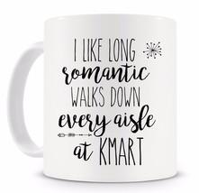 11oz Coffee Mug Gift Christmas I Like Long Romantic Walks Down Every Ais... - £7.40 GBP