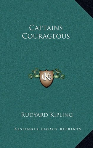 an analysis of the novel captains courageous by rudyard kipling Captains courageous by rudyard kipling chapter 1 identity and characterization 1 the first pages paint a word picture of what kind of boy ans: harvey cheyne - rich, self centered, obnoxious, bold and.