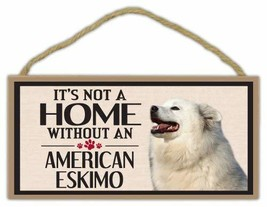 Wood Sign: It's Not A Home Without An AMERICAN ESKIMO | Dogs, Gifts - $12.99