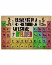 Funny Elements Of A Awesome Welder Poster, For Study Room, Gift For Kids - $25.59+