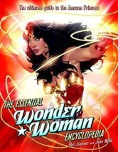 The Essential Wonder Woman Encyclopedia: The Ultimate Guide to the Amazo... - $18.90