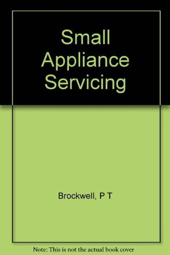 Primary image for Small - Appliance Servicing [Hardcover] [Jan 01, 1957] Brockwell, P T