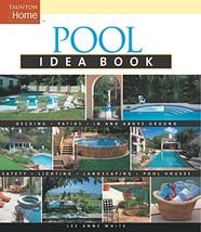 Pool Idea Book (Taunton Home Idea Books) White, Lee Anne - $7.43