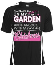 I Just Want To Work In My Garden T Shirt, Hangout With My Chickens T Shirt, Cool - $16.99+