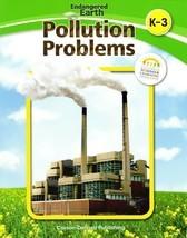 Pollution Problems (Endangered Earth) Grade K-3 (Paperback,2011) - $12.95
