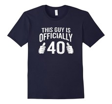 Funny 40th Birthday This Guy Is Forty T-Shirt Cool Guys Gift Men - $17.95+